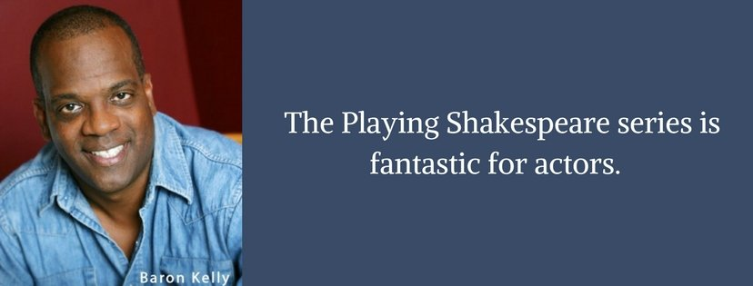 Baron Kelly on Playing Shakespeare
