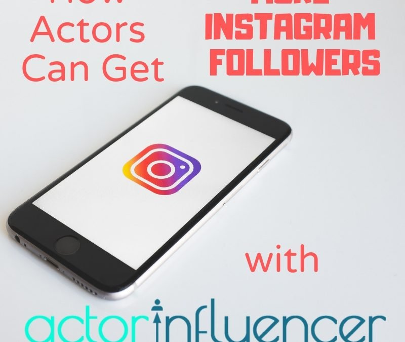ActorCEO 104: How Actors Can Grow Their Instagram Account with Actor Influencer