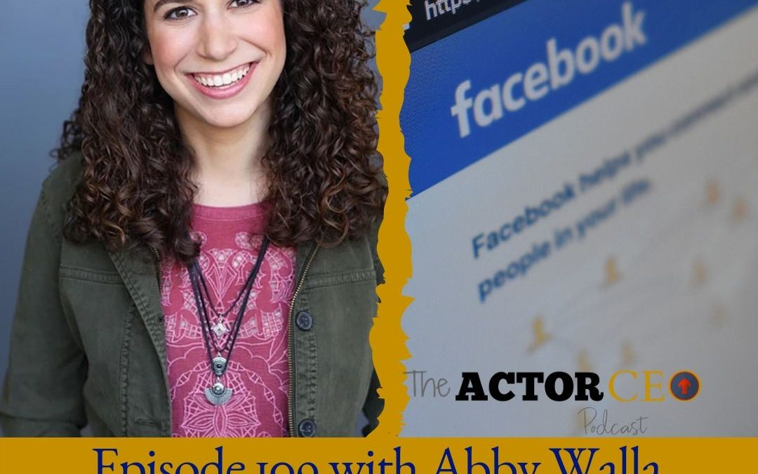 How Facebook Ads Help Creatives with Abby Walla – Actor/Writer/Filmmaker