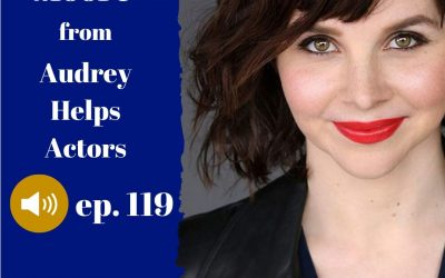 ActorCEO 119 Audrey Helps Actors with Audrey Moore