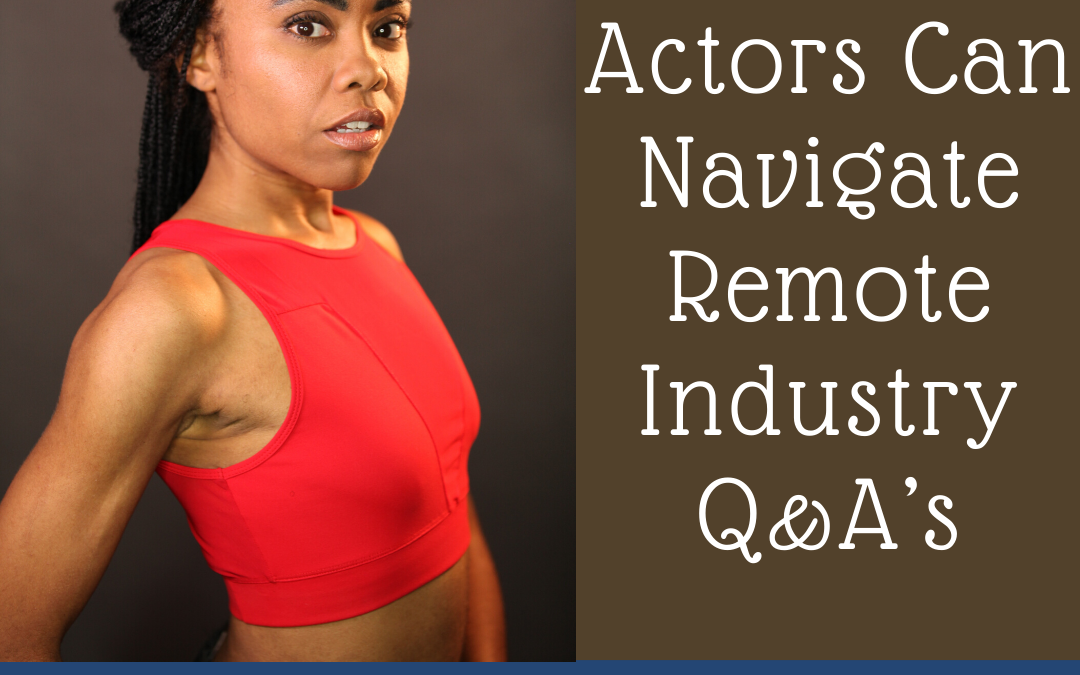 How Actors Can Navigate Remote Industry Q&A's
