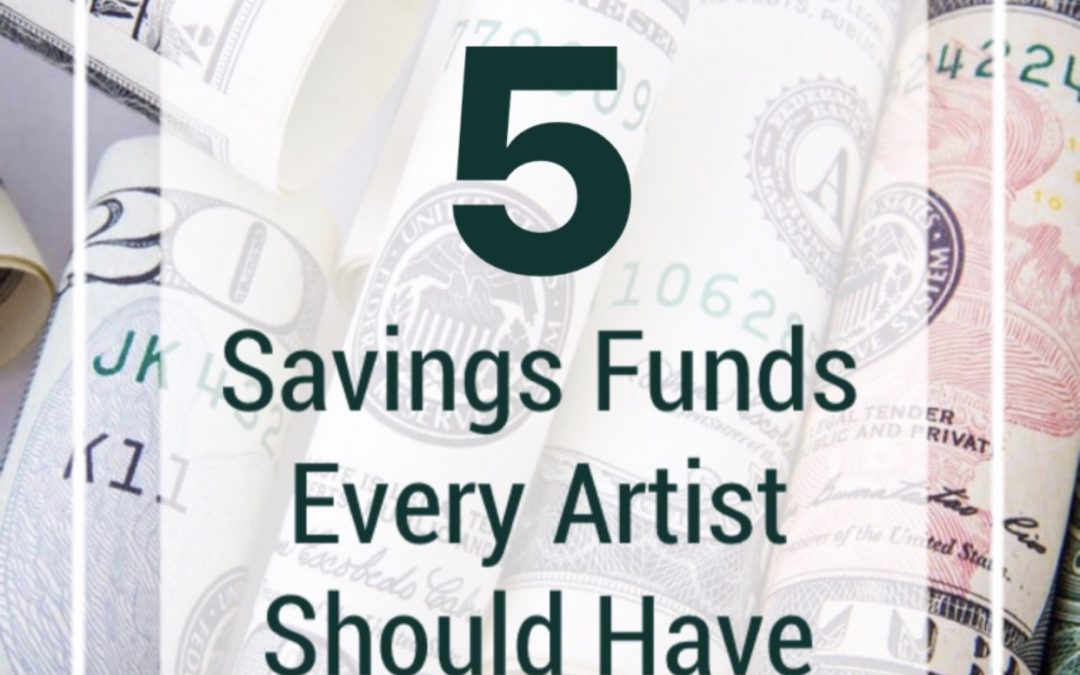 5 Savings Funds Every Artist Should Have