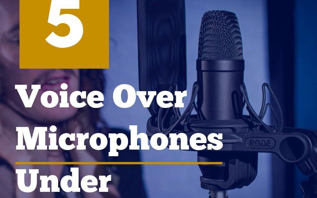 Best Voice Over Mics Under $300
