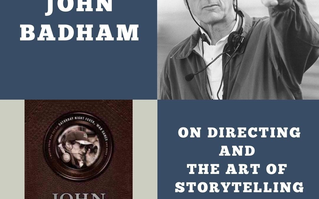 143 Director John Badham On Directing and The Art of Storytelling