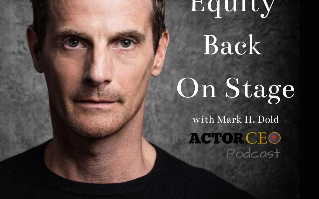 Getting Equity Back On Stage After Shutdown with Mark H Dold