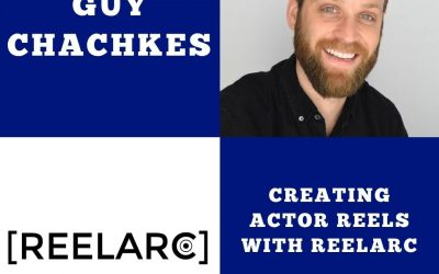 Creating Actor Reels with ReelArc founder Guy Chachkes