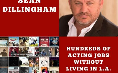 Hundreds of Acting Jobs Without Living in Los Angeles with Sean Dillingham