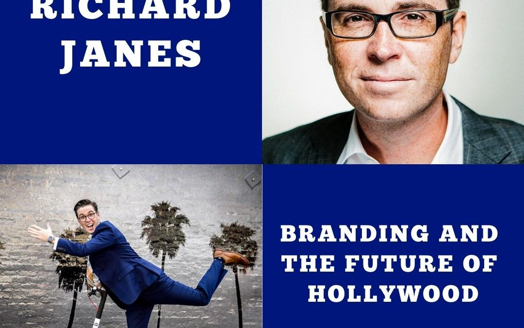 Producer Richard Janes On Branding and the Future of Hollywood