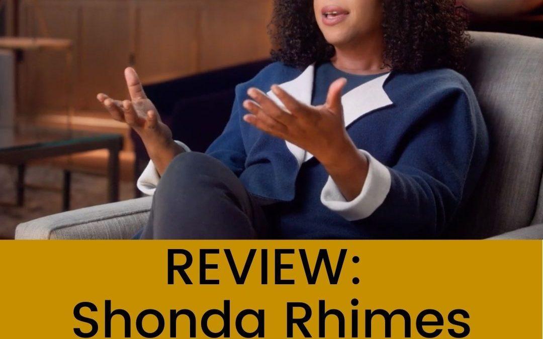 Shonda Rhimes Masterclass Review
