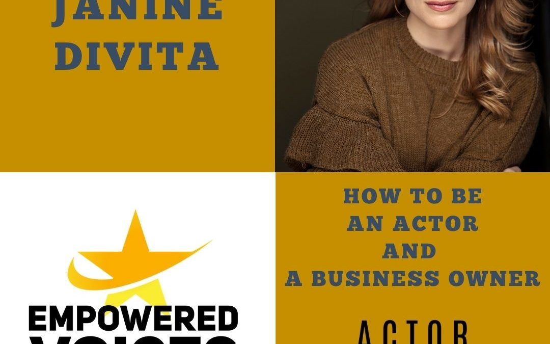 How to be an actor and business owner with Janine DiVita