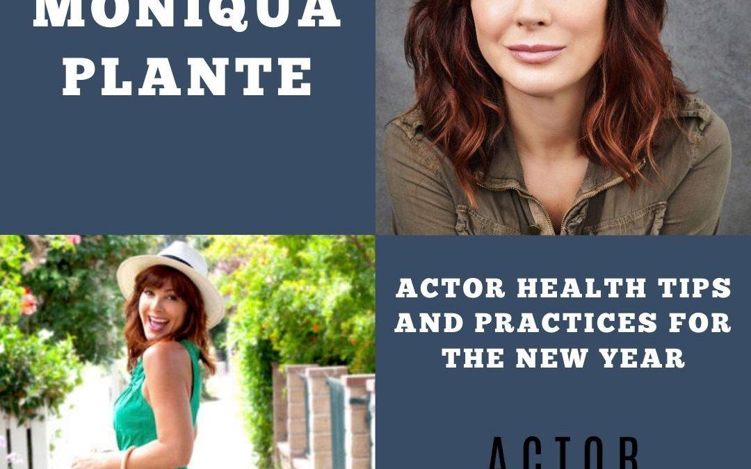Health Tips for Actors with Moniqua Plante