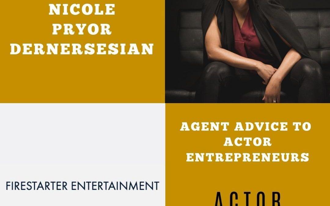 Agent Advice with Nicole Dernersesian of Firestarter Entertainment