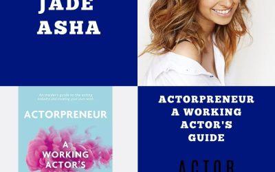 The Actorpreneur with Jade Asha