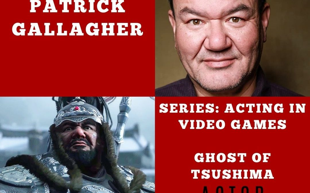 Acting in Video Games with Patrick Gallagher of Ghost of Tsushima