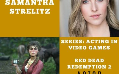 Acting in Video Games with Samantha Strelitz of Red Dead Redemption 2