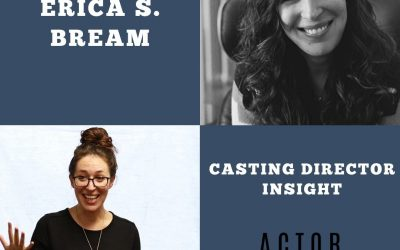 Casting Director Erica S Bream with Advice for Actors