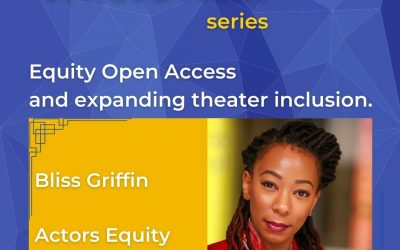 What's Next – Exploring Actors Equity Open Access and Future Inclusion with Bliss Griffin