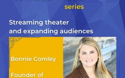 What's Next series – Streaming Theater and Expanding Audiences with Broadway HD Founder Bonnie Comely