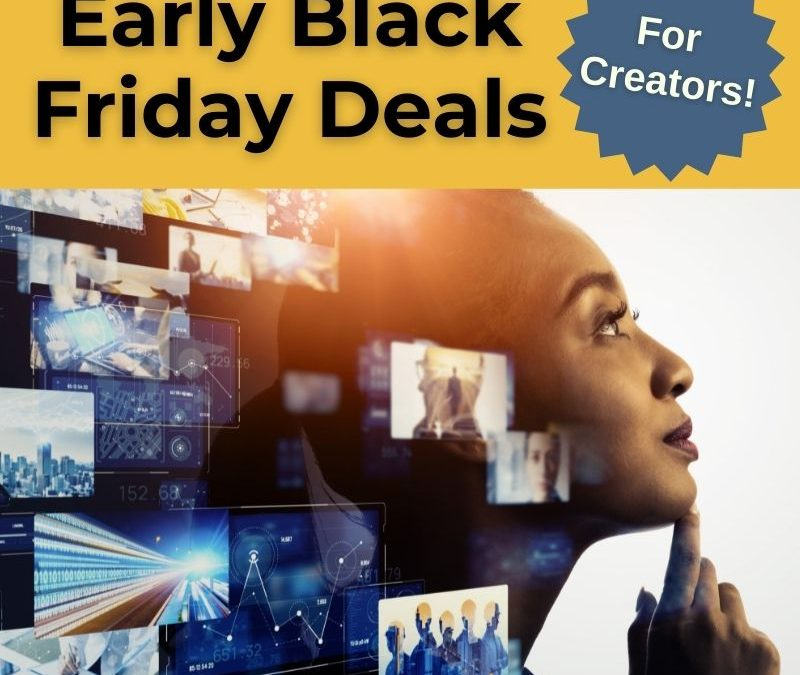 Early Black Friday Deals – For Creators