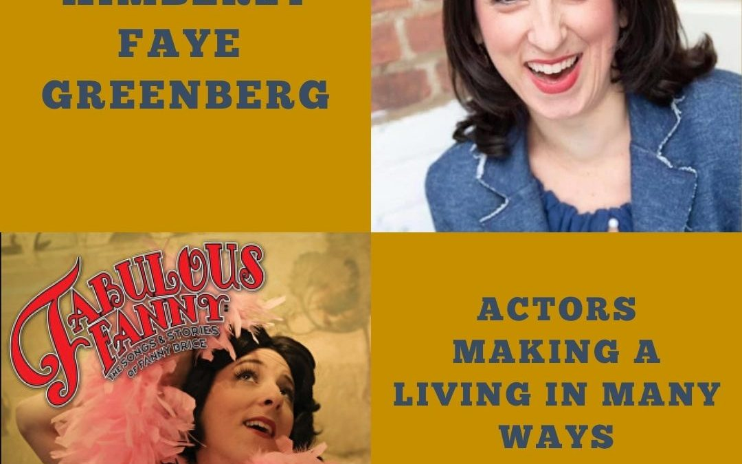 139 Kimberly Faye Greenberg On Actors Making a Living In Many Creative Ways