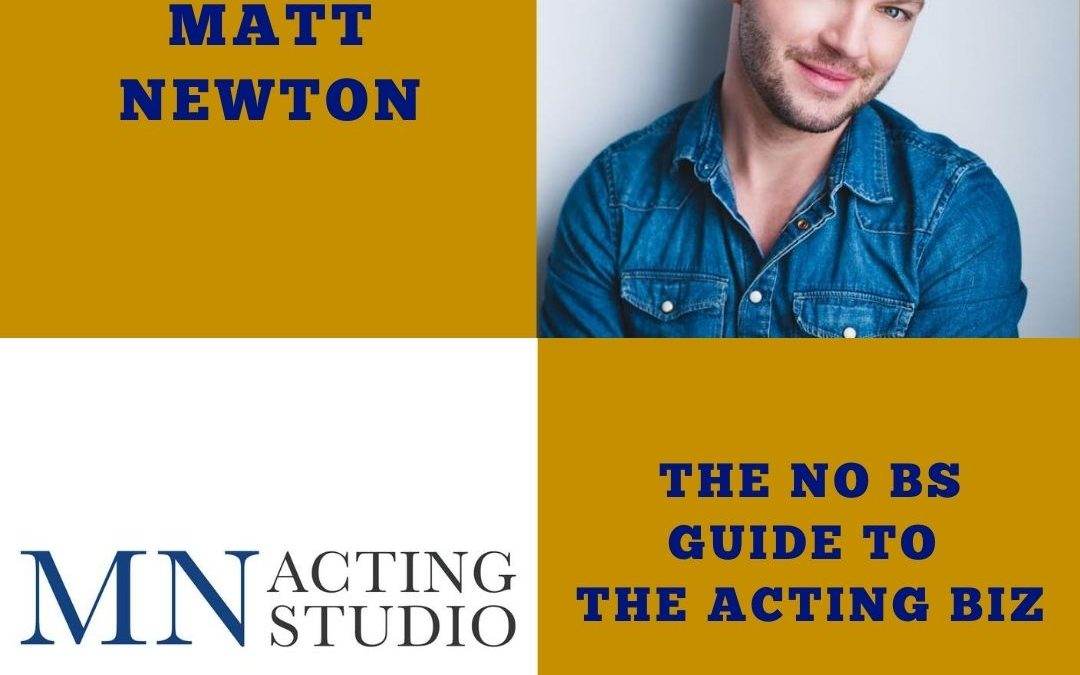 140 Matt Newton and His No BS Guide to the Acting Business
