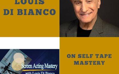 Actor Louis Di Bianco on Self Tape Mastery