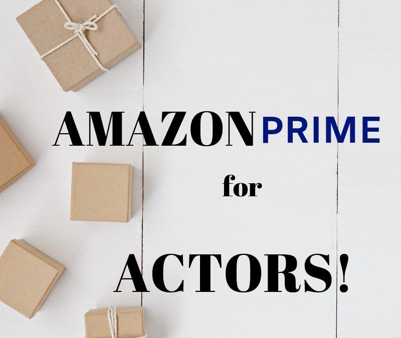 Amazon Prime for Actors