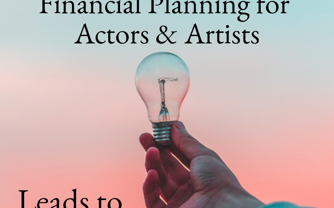 Financial Planning for Actors and Artists Leads to Longer Careers