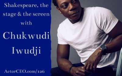 ActorCEO 126: Shakespeare, the stage and the screen with Chukwudi Iwuji