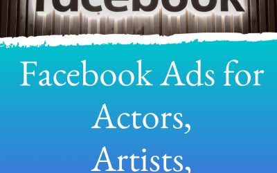 Facebook Ads for Actors, Artists and Filmmakers